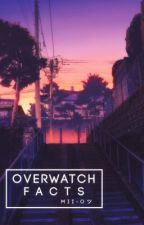 overwatch facts by atsukoiya