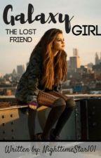 GALAXY GIRL [Book 1]  by NighttimeStar101