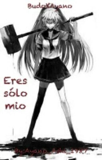 Eres Solo Mio [BudoXAyano]