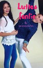 Lutteo-Fanfic[Lutteo-Fanfic #1 TERMINADA] by -Pasquarelli-