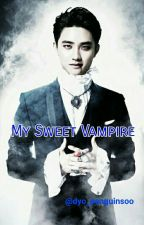My Sweet Vampire ( A D.O./Kyungsoo FF) by dyo_penguinsoo