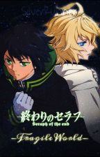 Seraph of the End ~Fragile World~ (Mika X Yuu) by SilverRunnerFF