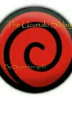 The Uzumaki Siblings -_-_-DISCONTINUED_-_-_ by Super_fan_girl12