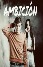 """AMBICIÓN (Terminada ) """"En Corrección""""  by MayraGarrixer"""