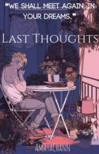 Last Thoughts by AmayaChann