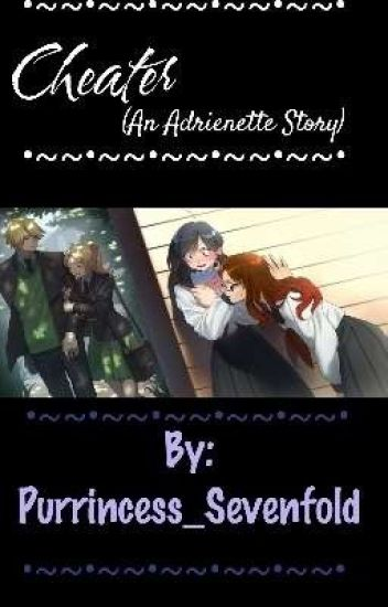 Cheater (An Adrienette Story) *COMPLETED*