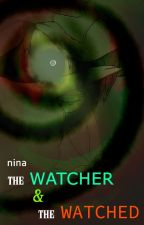 The Watcher and the Watched (Yandere!Possesive!Bad Boy X Reader) by NinaLEclr