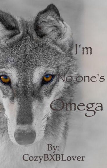 I'm No one's Omega