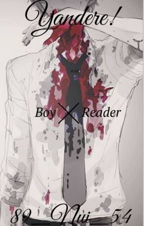 Yandere x Reader (1) by 89_Nui_54