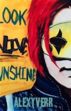 Look Alive Sunshine by AlexYverr