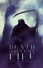 Death Saved My Life // Wattys 2016. by ArfaAhsan