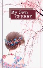 كرزتي الخاصة ( قيد التعديل ) | My Own Cherry  by Anime_Sekai