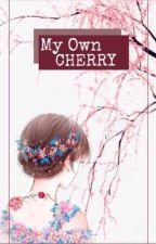 كرزتي الخاصة   My Own Cherry  by Anime_Sekai