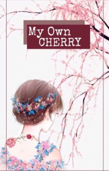 كرزتي الخاصة ( قيد التعديل ) | My Own Cherry