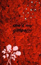 She's my GirlParri (Aparri X Reader Book 2) COMPLETED by Bunnyistrash
