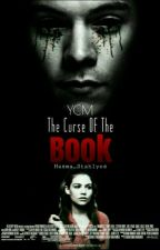 The Curse Of The Book/مكتمله by Hasma_Stahlyes