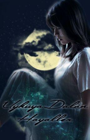 Uykuya Dalan Hayaller by NikeRemercier