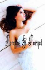 Forgive & Forget by mindlessb14