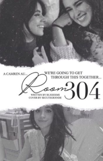 Room 304 | Camren AU {SLOW UPDATES}