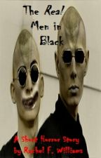 The Real Men In Black (Horror Short Story) by RFWilliams