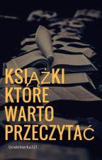 Książki które warto przeczytać by Uciekinierka321