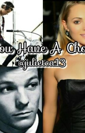 You Have A Choice (One Direction Fanfic) by julietca13