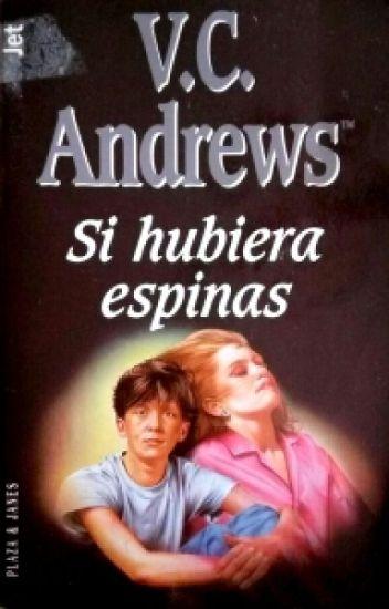 Si hubiera espinas_V. C Andrews