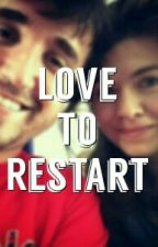 Love To Restart by familia_leonil