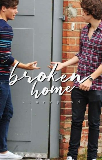 Broken Home || Larry Stylinson