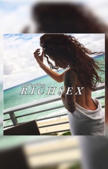 Rich Sex (August Alsina LoveStory) LTW Trilogy