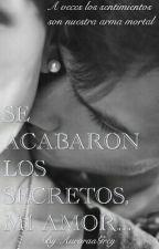 Se Acabaron los Secretros, Mi Amor.. by AuroraaGrey
