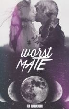 worst Mate by liplove