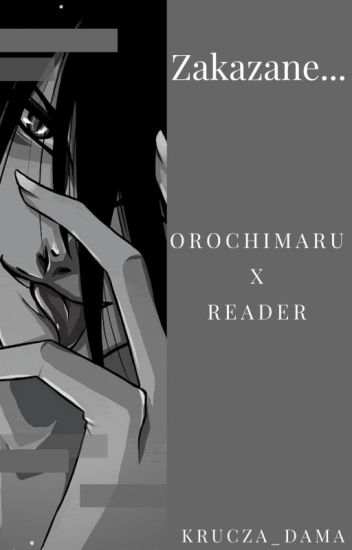 Orochimaru x Reader