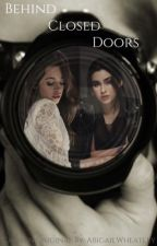 Behind Closed Doors (CAMREN) by abigailwheatley