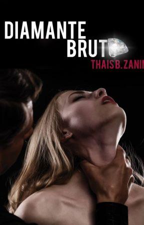 Diamante Bruto - Livro 1 - Duologia Diamond by ThaisBZanin