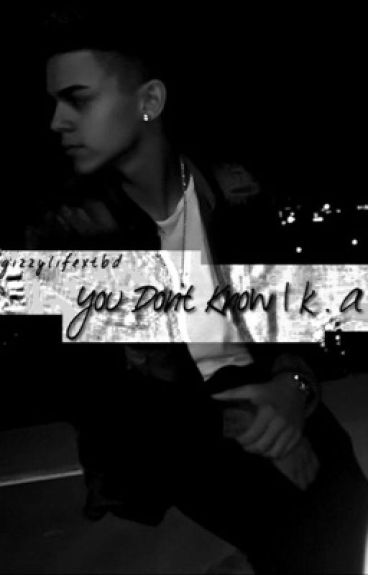 You Don't Know | k.a