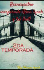 Reencuentro Inesperado (Ross Lynch Y Tu)(Hot) by Monse-lynch