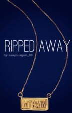 Ripped Away (Marlie) by seeyouagain_88