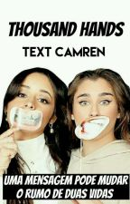 Thousand hands (Text Camren) by itscamrenyoxxx