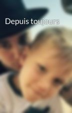 Depuis toujours by Bieber-Story