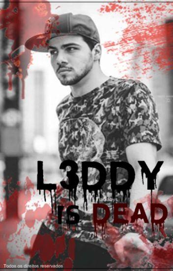 L3ddy Is Dead