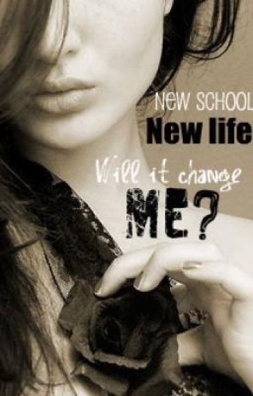 New school. New life. Will it change me? [Student/Teacher lovestory]