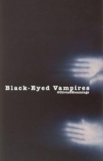 Black-eyed Vampires >>5SOS ot4✔️