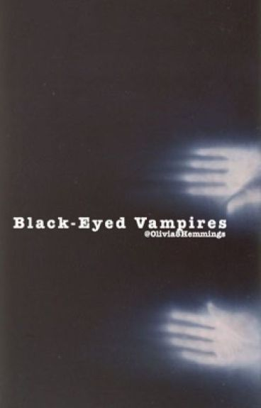 Black-eyed Vampires (5SOS ot4)