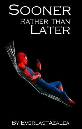 Sooner Rather Than Later (HIATUS) by EverlastAzalea