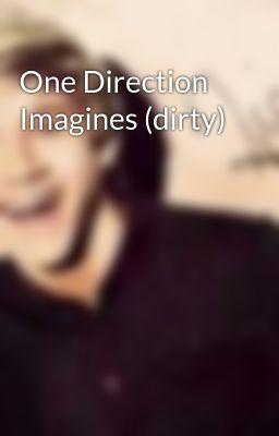 One Direction Imagines (dirty) - Wattpad