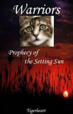 Warriors: Prophecy of the Setting Sun ~Under Rewrite Process~ by Tigerheart