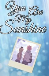 You Are My Sunshine by Everything_Counts