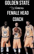 Golden State Warriors Female Head Coach by damnwardell