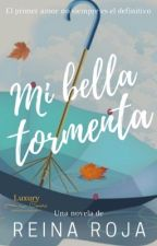 Mi Bella Tormenta ( Editando)  by ReinaRoja7